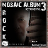 Thumbnail MOSAIC ALBUM 3 Rock instrumental by Kamuran Ebeoglu